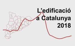 L'edificació a Catalunya 2018.