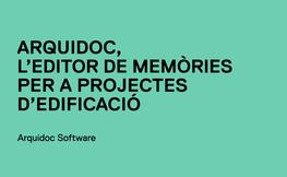 Arquidoc, l'editor de memòries per a projectes d'edificació