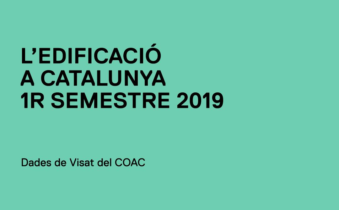 Edificació a Catalunya 1r semestre 2019