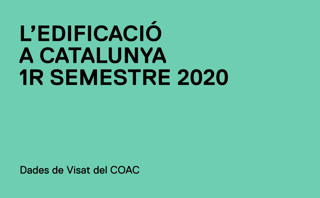 Edificació a Catalunya 1r semestre 2020