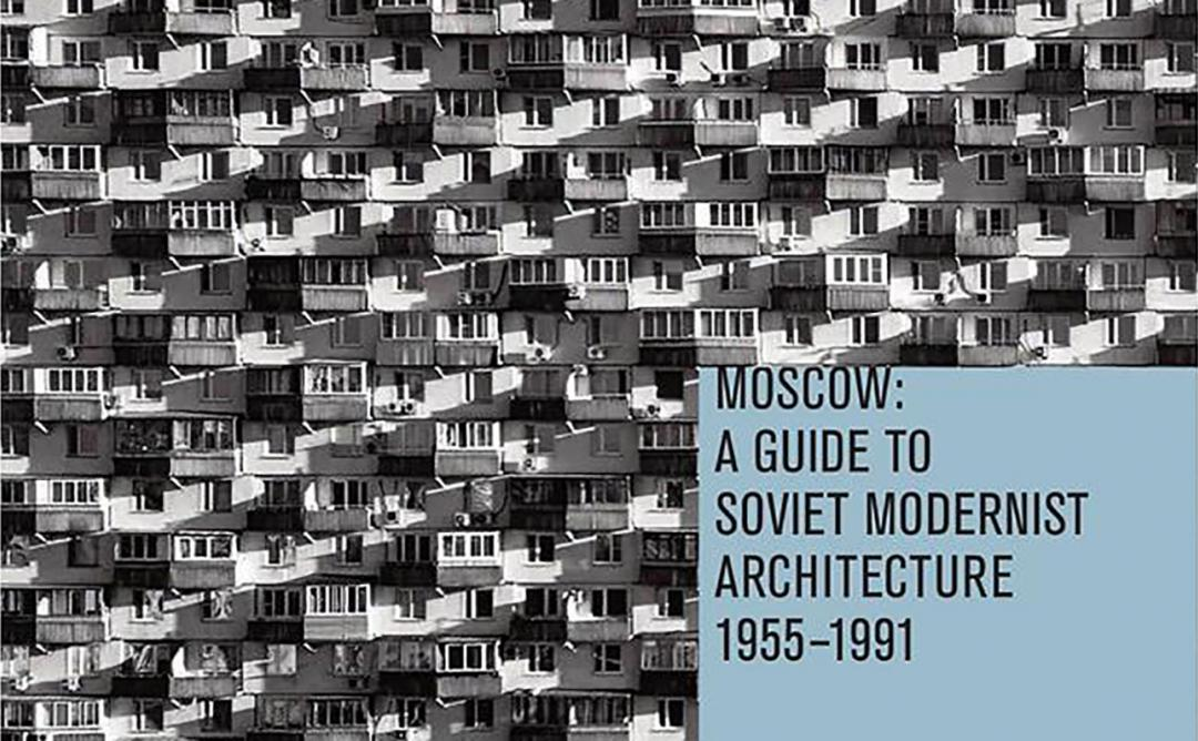"""a guide to soviet modernist architecture 1955-1991"""""""