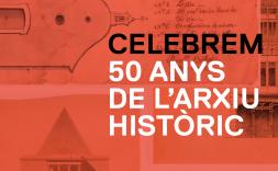 50 anys del nostre Arxiu Històric
