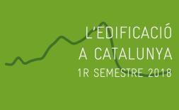 L'edificaciò a Catalunya. 1R Trimestre 2018
