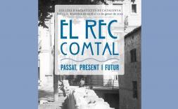 """Exposició: """"El Rec Comtal. Passat, present i futur"""""""