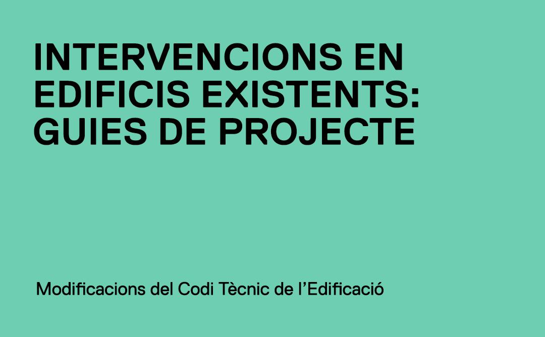 Actualitzades les guies per a l'elaboració de projectes d'intervenció en edificis existents