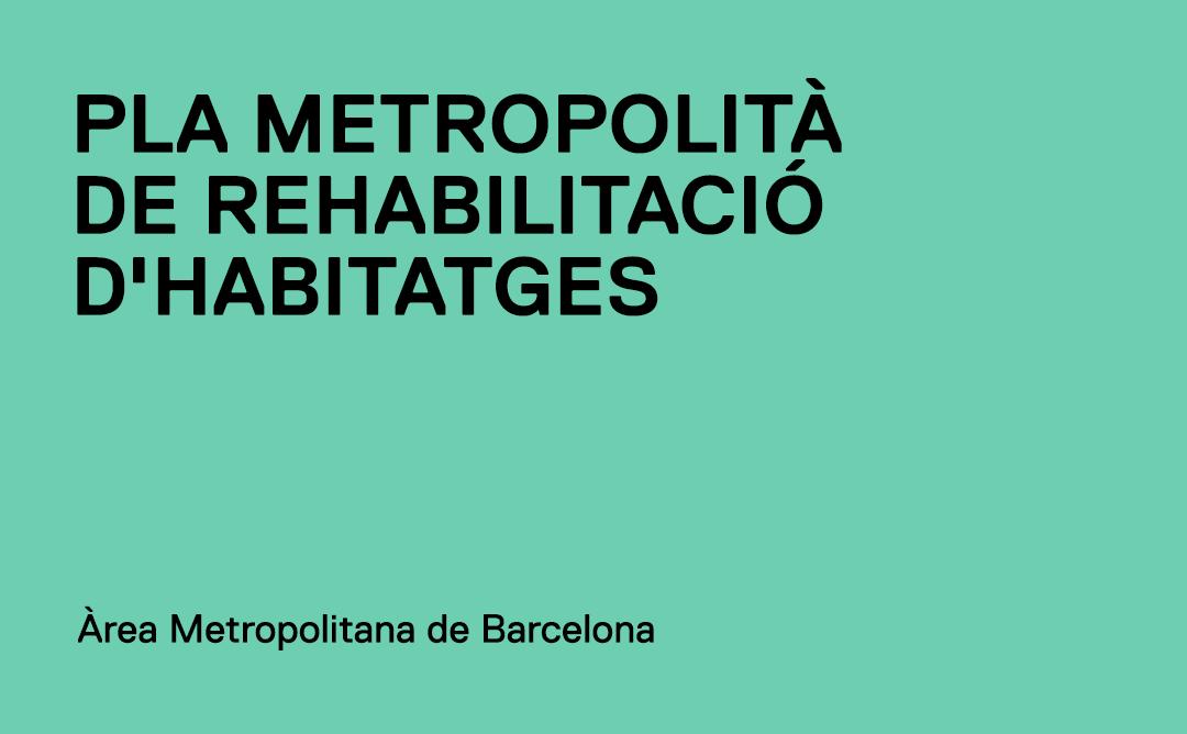 Pla Metropolità de Rehabilitació d'Habitatges 2020-2030