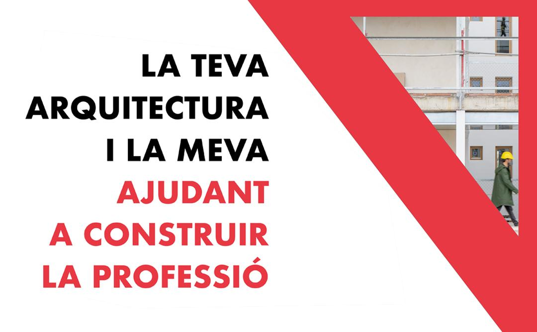la teva arquitectura i la meva ajudant a construir la professió